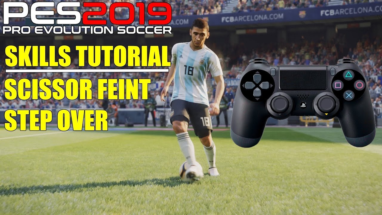 PES 2019 | Skills | STEP OVER / SCISSOR FEINT Tutorial