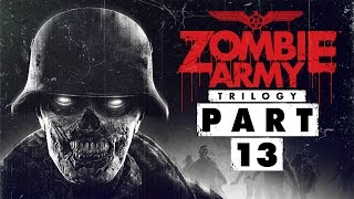 """Zombie Army Trilogy - Let's Play - Part 13 - [Ep.3: Beyond Berlin] - """"Forest Of Corpses"""" 