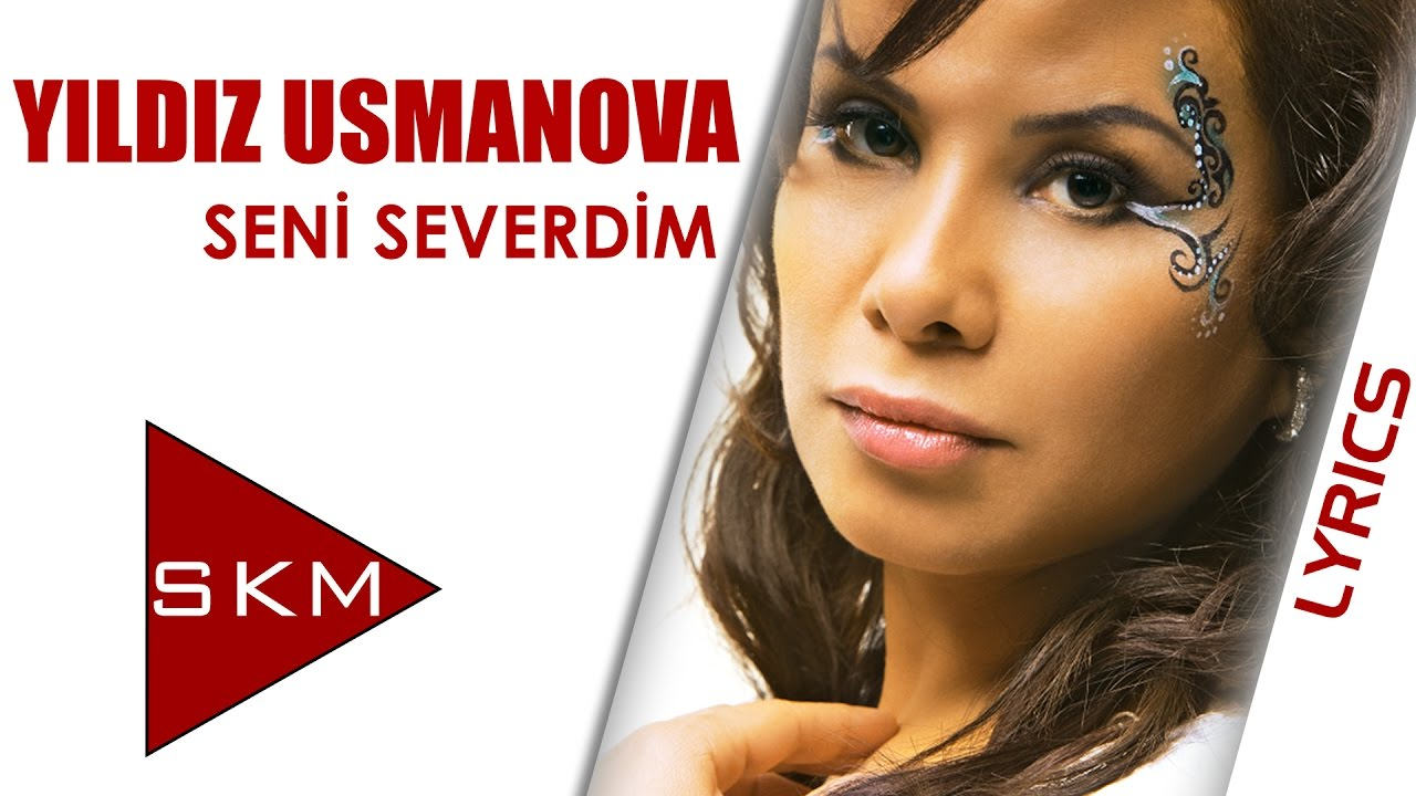 Seni Severdim Yildiz Usmonova Feat Yasar Official Lyrics Video Kinetic Typography Youtube