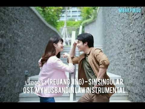 Download เรื่องจริง (Reuang Jing) - Sin Singular Instrumental Ost. My Husband In Law