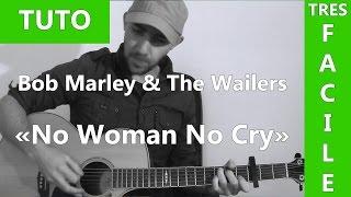 No Woman No Cry - Bob Marley & The Wailers - Tab & Tuto Guitare