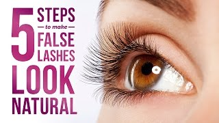 5 Steps To Make False Eyelashes Look Natural | Pretty Smart