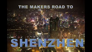 The Makers Road to Shenzhen
