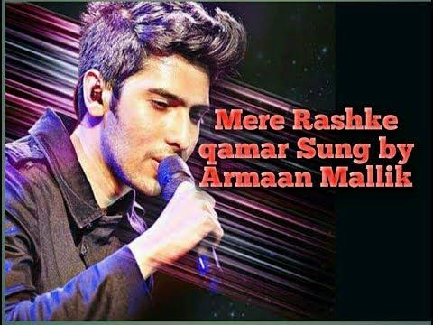 Mere Rashke Qamar Sung By Armaan Malik (MUST WATCH) FULL HD