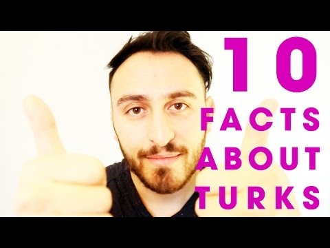 10 FACTS ABOUT TURKS