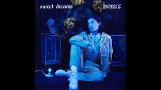 BORNS:SWEET DREAMS- SINGLE REVIEW