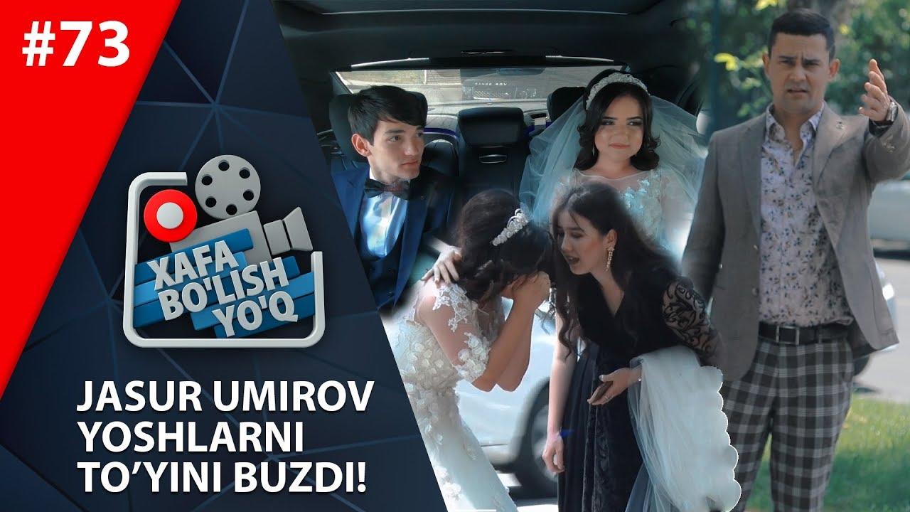 Xafa bo'lish yo'q 73-son JASUR UMIROV YOSHLARNI TO'YINI BUZDI! (15.06.2019)
