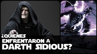 Star wars ¿quienes han enfrentado a darth sidious?