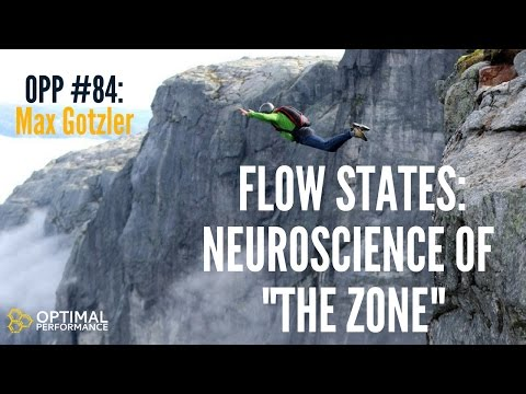 """Flow State: The Neuroscience of Getting in """"The Zone"""" with Maximilian Gotzler"""