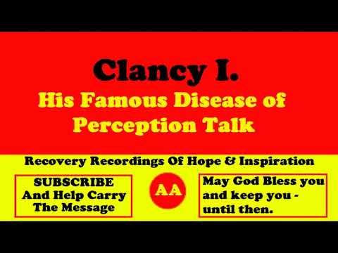 AA Speaker Clancy I. Disease Of Perception Alcoholics Anonymous Talk