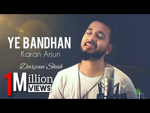 Ye Bandhan Toh | Mamta Ke Mandir Ki Hai Tu | Karan Arjun | Darpan shah | Unplugged