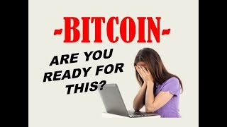 4 SCENARIOS YOU NEED TO BE READY FOR WITH BITCOIN