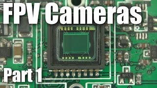 FPV Basics:  live video cameras (part 1)