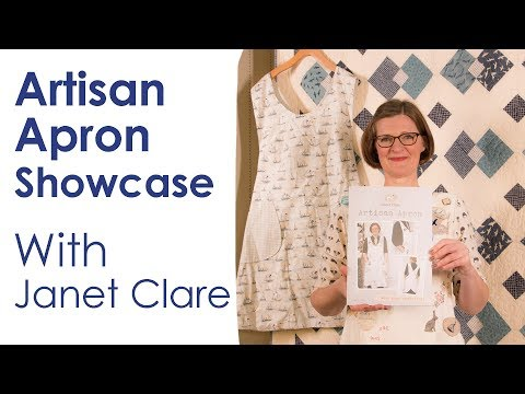 Artisan Apron Pattern Showcase with Janet Clare - Fat Quarter Shop