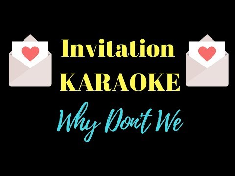Why Don't We - Invitation (Karaoke Version)