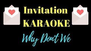 Why Don't We - Invitation (Karaoke Version)