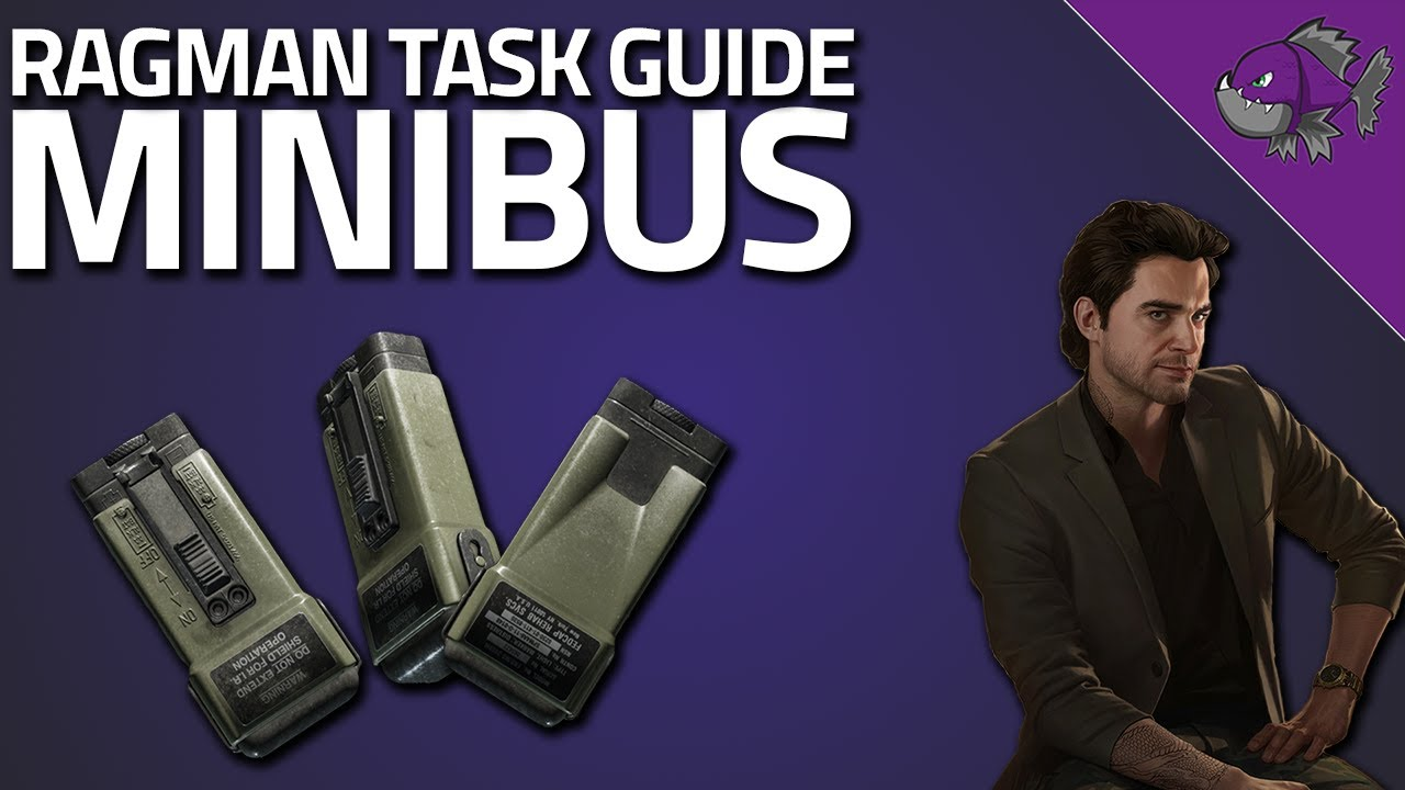 Minibus - Ragman Task Guide 0.12 - Escape From Tarkov