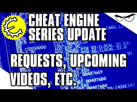 [Update] Cheat Engine Requests, Future Videos, And Other Updates