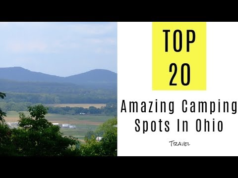 Amazing Camping Spots In Ohio. TOP 25