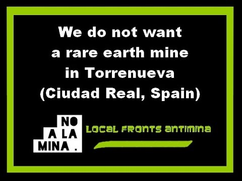 We do not want a rare earth mine in Torrenueva (Ciudad Real, Spain) Local Fronts Antimina