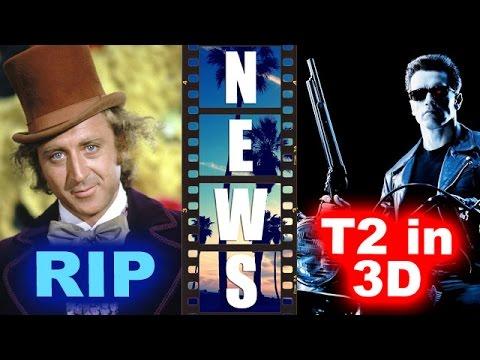 Gene Wilder RIP, Terminator 2 in 3D 2017