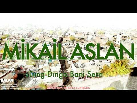 Mikail Aslan - Dıng Dıngo Bani Sero - [ Venge Royi © 2015 Kalan Müzik ]