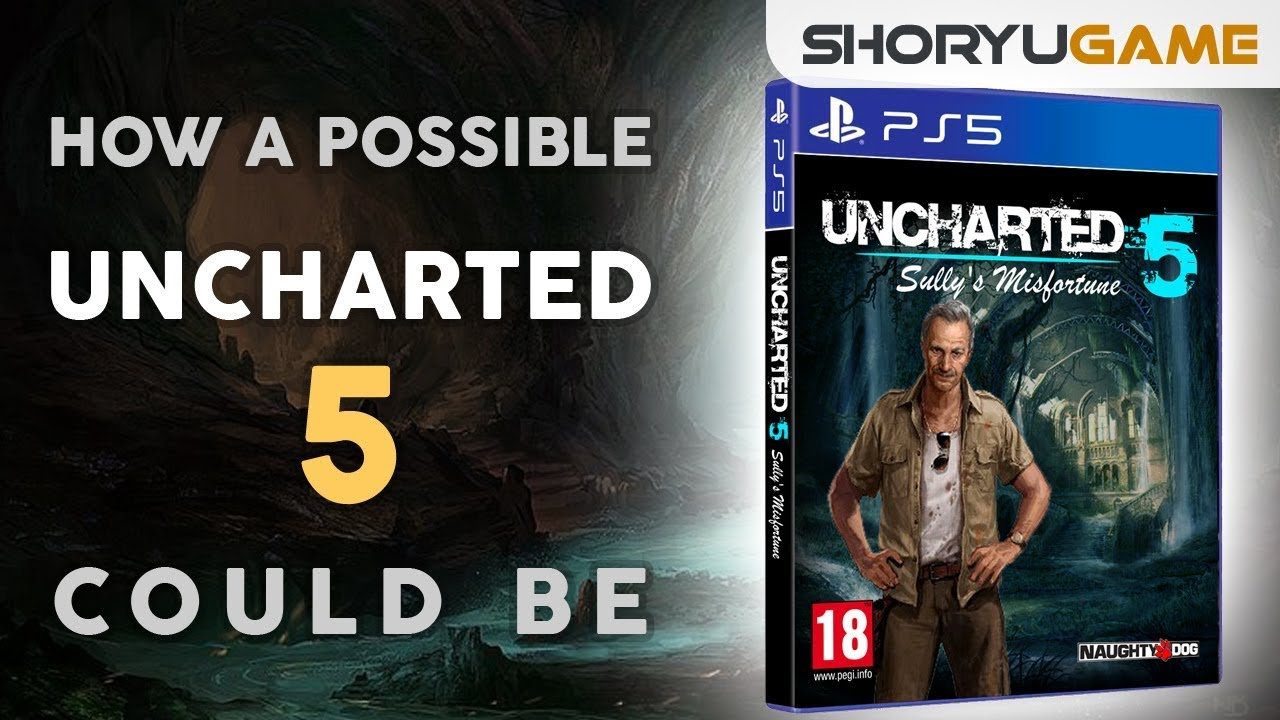 Uncharted 5 What It S Going To Be Like Probably Youtube