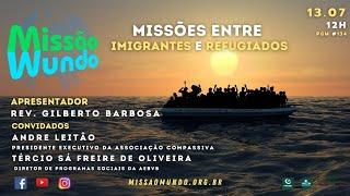 Missao Mundo #W28_21 - 134 - Refugiados