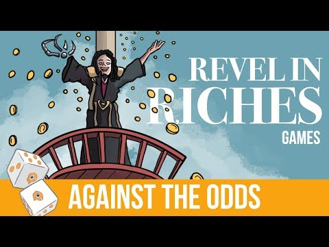 Against the Odds: Revel in Riches (Games)