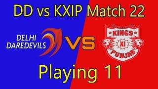 IPL 2018 # 22 match playing 11    Dehli Dradavils vs kings elevan Punjab playing new team