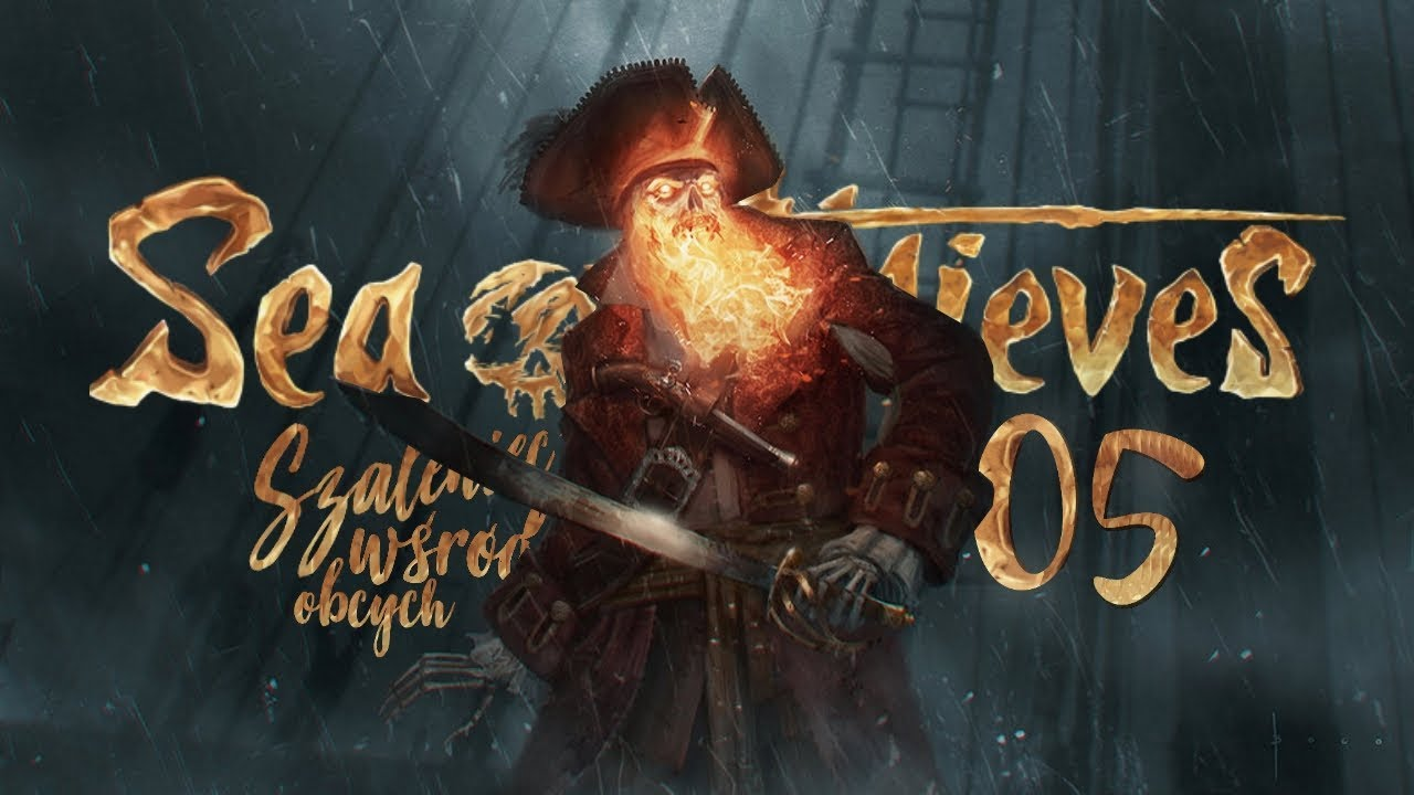 SZALENIEC WŚRÓD OBCYCH – Sea of Thieves (PL) #5 (Gameplay PL / Po Polsku)