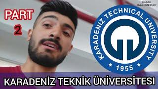 Karadeniz Teknik üniversitesi | Trabzon KTÜ - Part 2