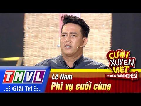 THVL | Cười xuyên Việt – PBNS 2016 | Chung kết xếp hạng: Phi vụ cuối cùng – Lê Nam