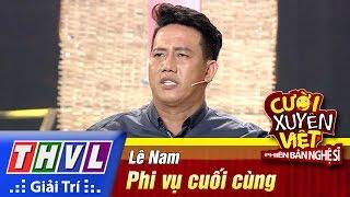 THVL | Cười xuyên Việt - PBNS 2016 | Chung kết xếp hạng: Phi vụ cuối cùng - Lê Nam