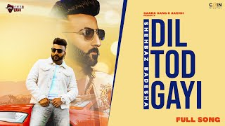 New Punjabi Songs 2021 | Dil Tod Gayi (Official Video) | Shehbaz Badesha | Gaana Gang | Coin Digital