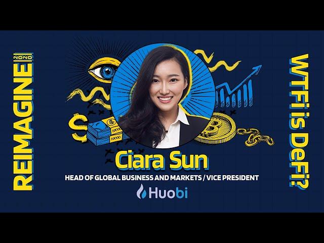 REIMAGINE 2020 v3.0 - Ciara Sun - Huobi - Institutionally Sound