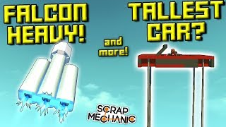 SUPER TALL CAR, FALCON HEAVY and MORE ! (Speed Builds Ep 11) - Scrap Mechanic Gameplay