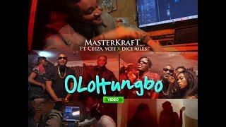 Masterkraft ft Ceeza Ycee  Dice Ailes- OLOHUNGBO VIDEO