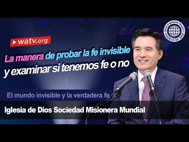 El mundo invisible y la verdadera fe [iddsmm, Iglesia de Dios, Ahnsahnghong, Dios Madre]