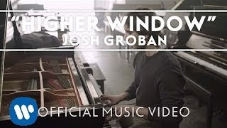 Смотреть клип Josh Groban - Higher Window