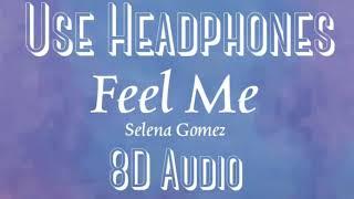 Selena gomez- feel me (8d audio) -