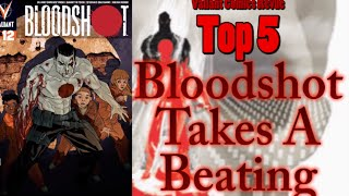 Valiant Comics Revue Top 5 - Bloodshot Takes A Beating