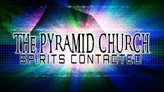 THE PYRAMID CHURCH - ANGELS OR DEMONS ?