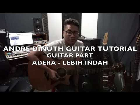 "ANDRE DINUTH - GUITAR TUTORIAL - ADERA "" LEBIH INDAH' Guitar Parts"