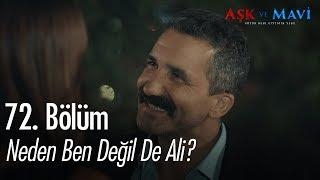 Neden ben değil de Ali? - Aşk ve Mavi 72. Bölüm