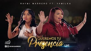 Raymi Marrero | Queremos tu presencia feat Yamilka | Video Oficial | DVD Live