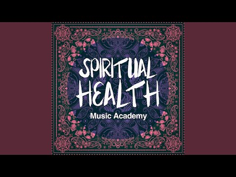 Spiritual Health Music Academy (A Calm Mix of New Age and Acoustic Music)