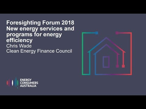 Chris Wade, Clean Energy Finance Council - New energy services and programs for energy efficiency