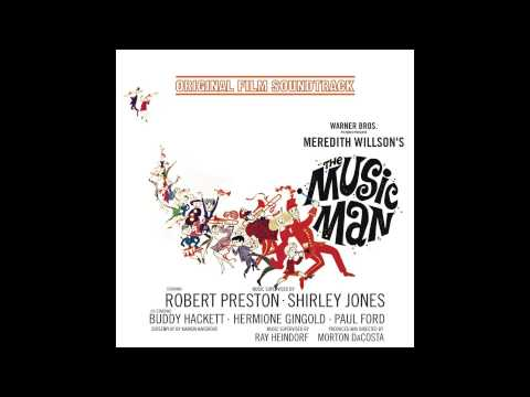 05 Ya Got Trouble & Seventy Six Trombones   Robert Preston The Music Man 1962 Film Soundtrack