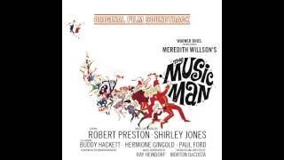 05. Ya Got Trouble & Seventy Six Trombones -  Robert Preston (The Music Man 1962 Film Soundtrack)